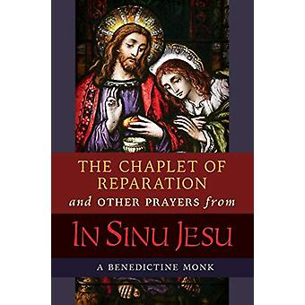 The Chaplet of Reparation and Other Prayers from In Sinu Jesu - with