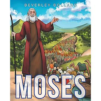 Moses by Beverley J Bolland - 9781635254907 Book