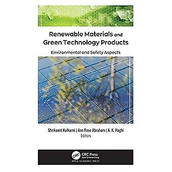 Renewable Materials and Green Technology Products by Edited by Shrikaant Kulkarni & Edited by Ann Rose Abraham & Edited by A K Haghi