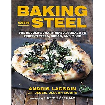 Baking with Steel by Andris LagsdinJessie O Moore
