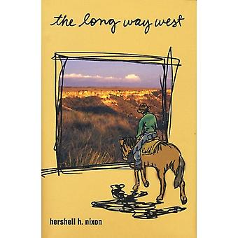 The Long Way West by Hershell H. Nixon
