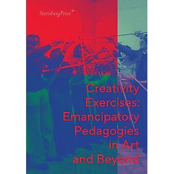 Criatividade Exerce Pedagogias Emancipatórias em Arte e Além por Editado por Dora Hegyi & Editado por Zsuzsa Laszlo & Editado por Franciska Zolyom