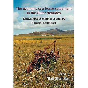 The Economy of a Norse Settlement in the Outer Hebrides by Edited by Niall Sharples