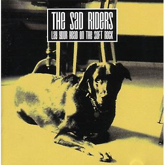 Sad Riders - Lay Your Head on the Soft Rock [CD] USA import