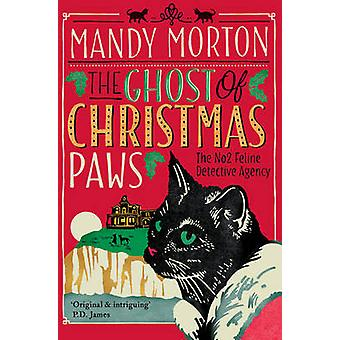 The Ghost of Christmas Paws by Mandy Morton - 9780749019068 Book