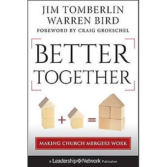 Better Together - Making Church Mergers Work by Jim Tomberlin - Warren