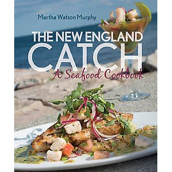 The New England Catch - A Seafood Cookbook by Martha Watson Murphy - 9