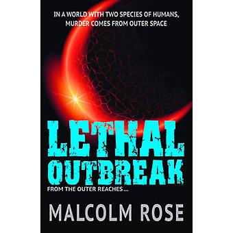 Lethal Outbreak by Malcolm Rose - 9781781276693 Book