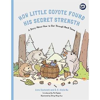 How Little Coyote Found His Secret Strength - A Story About How to Get