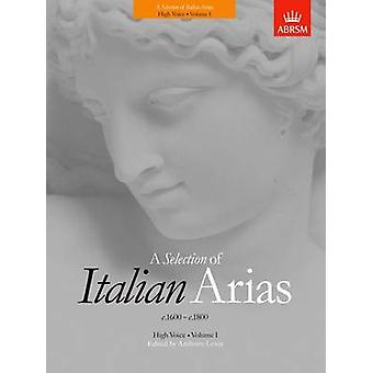 A Selection of Italian Arias 1600-1800 - (High Voice) - Volume I  by A