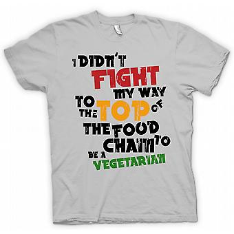 Mens T-shirt - I Didnt Fight My Way To Top Of Food Chain To Be A Vegetarian