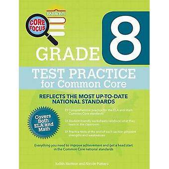 Barron's Core Focus - Grade 8 Test Practice for Common Core by Judith