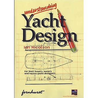 Understanding Yacht Design by Ian Nicolson - 9781898660828 Book