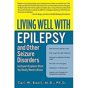 Vivere bene con l'epilessia e altri disturbi convulsivi: un esperto spiega che cosa dovete sapere (vivere bene (Collins))