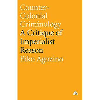 Kontra koloniala kriminologi: En kritik av imperialistiska anledning