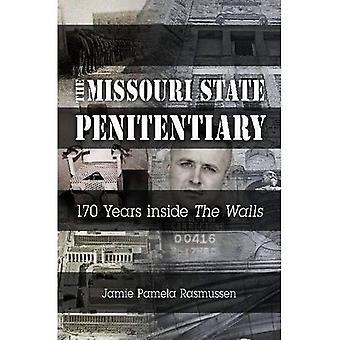 """Den Missouri State Penitentiary: 170 år innanför """"murarna"""" (Missouri Heritage läsare)"""