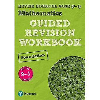 ÜBERARBEITEN Edexcel GCSE (9-1) Mathematik Stiftung geführte Revision Arbeitsmappe: für die 2015-Spezifikation (überarbeiten Edexcel GCSE Mathematik 2015)