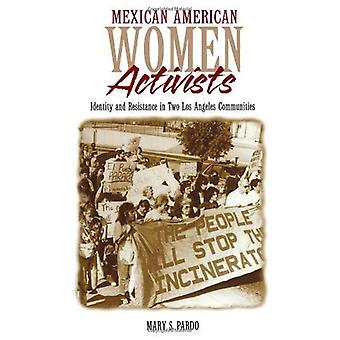 Mexican American Women Activists: Identity and Resistance in Two Los Angeles Communities