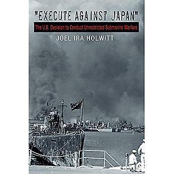 Kör mot Japan: USA: s beslut att genomföra ubåtars (Williams-Ford Texas A & M universitet militärhistoria-serien)