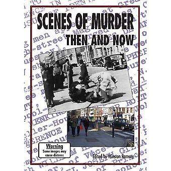 Szenen des Mordes damals und heute