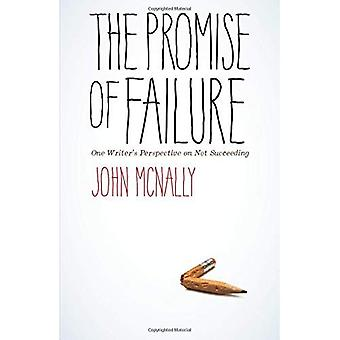 The Promise of Failure: One Writer's Perspective on� Not Succeeding