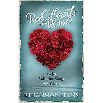 Corazones rojos y rosas?: Galés San Valentín canciones y poemas