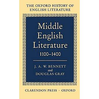 Middle English Literature 11001400 by Bennett & J. A.
