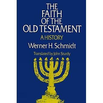 Troen på de gamle testamente en historie af Schmidt & Werner H.