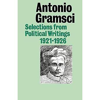 Selections from Political Writings 192126 by Gramsci & Antonio & Fo