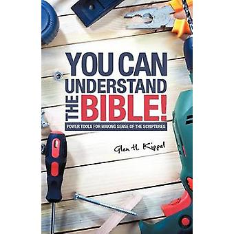 You Can Understand the Bible by Kippel & Glen H.