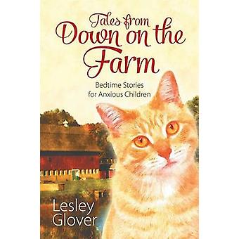 Tales from Down on the Farm Bedtime Stories voor angstige kinderen door Glover & Lesley