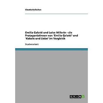 Emilia Galotti und Luise Millerin. Die Protagonistinnen von Emilia Galotti und Kabale und Liebe im Vergleich af Kollschen & Claudia