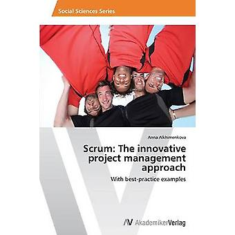 Scrum The innovative project management approach by Alkhimenkova Anna