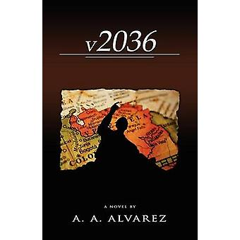 V2036 A Venezuelan Chronicle by Alvarez & A. A.
