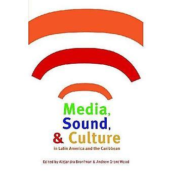 Medios de comunicación, sonido, Cultura en América Latina y el Caribe