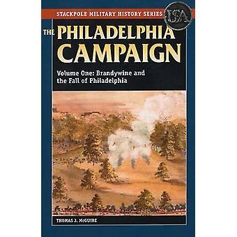 The Philadelphia Campaign - Brandywine and the Fall of Philadelphia -