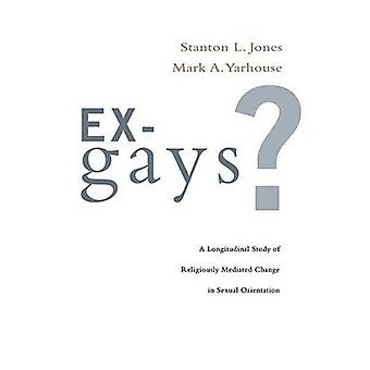 Ex-Gays? - A Longitudinal Study of Religiously Mediated Change in Sexu