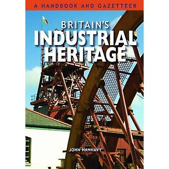 Britain's Industrial Heritage by John Hannavy - 9780857100931 Book
