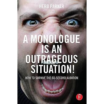 A Monologue is an Outrageous Situation! - How to Survive the 60-Second