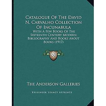 Catalogue of the David N. Carvalho Collection of Incunabula - With a F