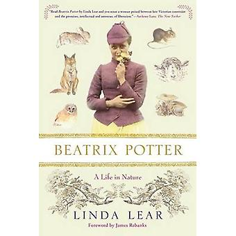 Beatrix Potter - A Life in Nature by Linda Lear - James Rebanks - 9781