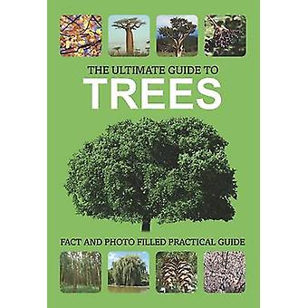 The Ultimate Guide to Trees - 9781445454047 Book