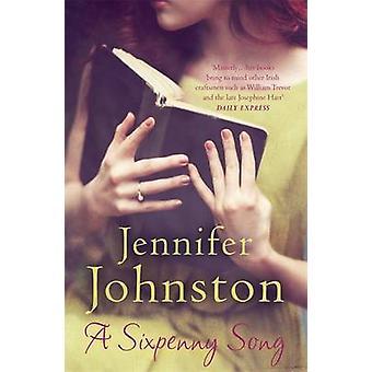 A Sixpenny Song by Jennifer Johnston - 9781472209238 Book