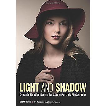 Light and Shadow - Dynamic Lighting Design for Studio Portrait Photogr