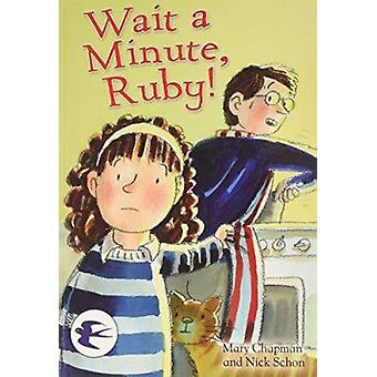 Wait a Minute Ruby! by Mary Chapman - Nick Schon - 9781783221653 Book