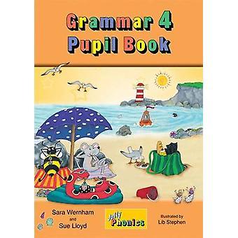 Grammar 4 Pupil Book - Jolly Phonics - 4 by Sara Wernham - 978184414416