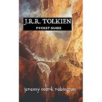 J.R.R. Tolkien - Pocket Guide (Revised) by Jeremy Mark Robinson - 9781
