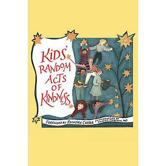 Kids' Random Acts of Kindness by Rosalynn Carter - 9780943233628 Book