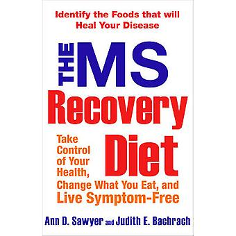 The MS Recovery Diet - Take Control of Your Health - Change What You E