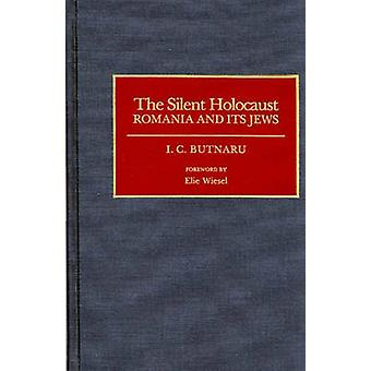The Silent Holocaust Romania and Its Jews by Butnaru & I. C.